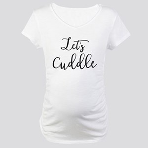 Let's Cuddle Maternity T-Shirt