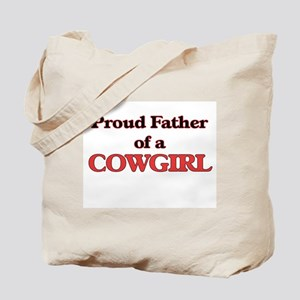 Proud Father of a Cowgirl Tote Bag