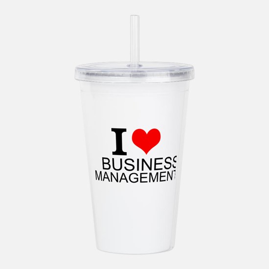 I Love Business Management Acrylic Double-wall Tum