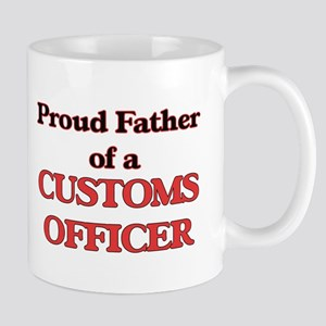 Proud Father of a Customs Officer Mugs