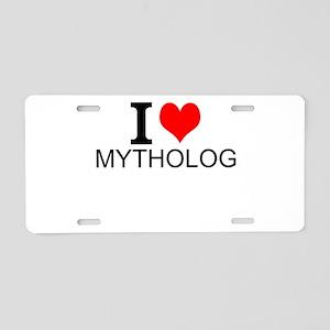 I Love Mythology Aluminum License Plate
