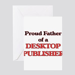 Proud Father of a Desktop Publisher Greeting Cards