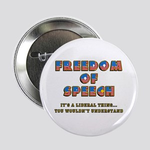 Freedom of Speech -- Liberal Button