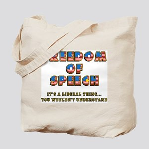 Freedom of Speech -- Liberal Tote Bag