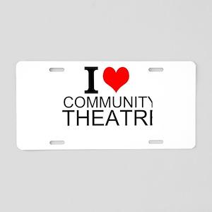 I Love Community Theatre Aluminum License Plate