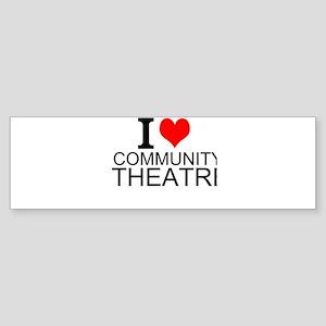 I Love Community Theatre Bumper Sticker