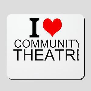 I Love Community Theatre Mousepad