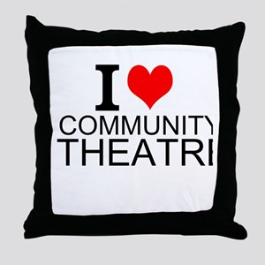 I Love Community Theatre Throw Pillow