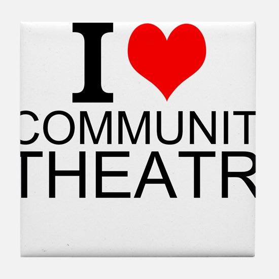 I Love Community Theatre Tile Coaster