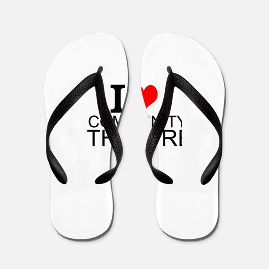 I Love Community Theatre Flip Flops
