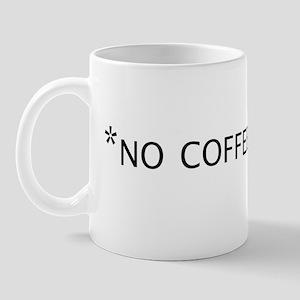 *No coffee > *You Mug