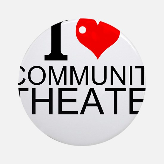 I Love Community Theater Round Ornament