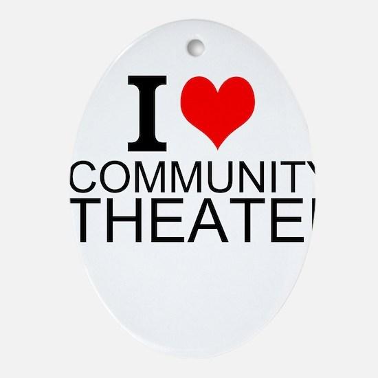 I Love Community Theater Oval Ornament