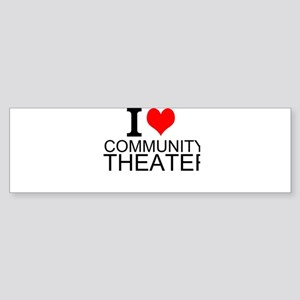 I Love Community Theater Bumper Sticker