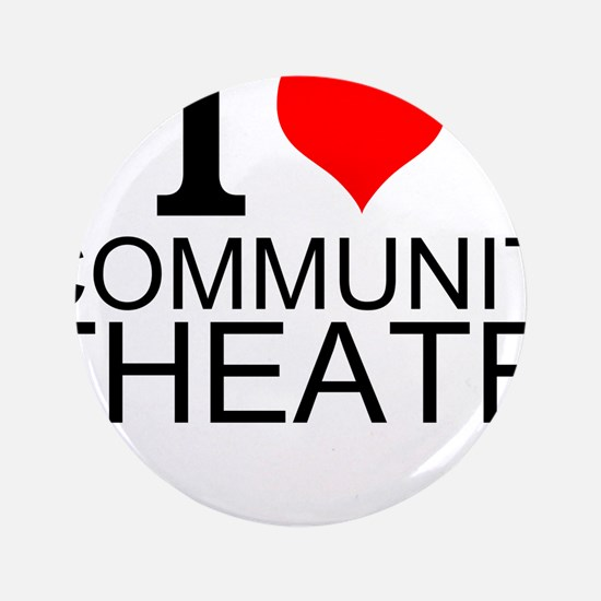 I Love Community Theater Button