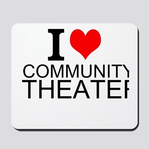 I Love Community Theater Mousepad