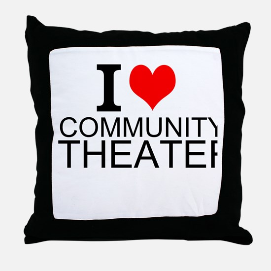 I Love Community Theater Throw Pillow
