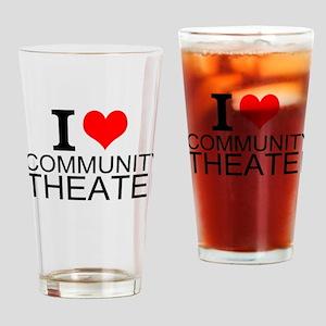 I Love Community Theater Drinking Glass