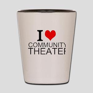 I Love Community Theater Shot Glass
