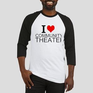 I Love Community Theater Baseball Jersey