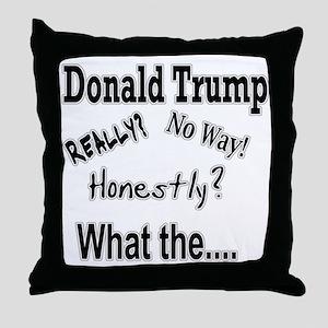 Trump No Way! Really? Throw Pillow