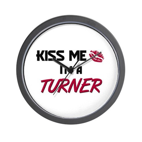 Kiss Me I'm a TURNER Wall Clock