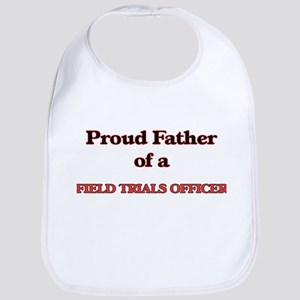 Proud Father of a Field Trials Officer Bib