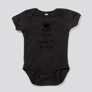 Keep Calm Fade to Black Infant Bodysuit Body Suit
