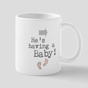 Hes having a Baby! Mugs