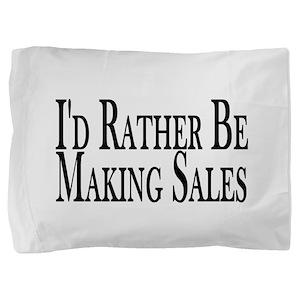 Rather Make Sales Pillow Sham