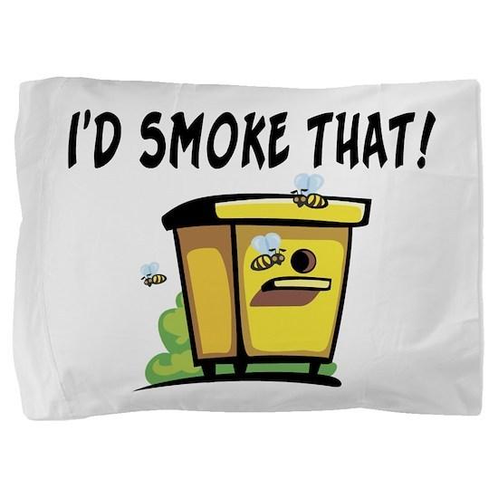 I'd Smoke That Bee Hive Pillow Sham