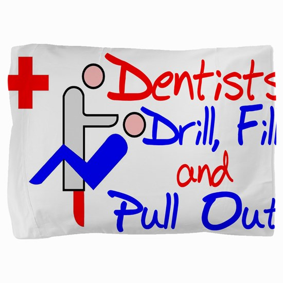 Dentists Drill Pillow Sham