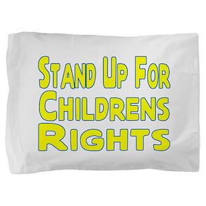 Childrens Rights Pillow Sham