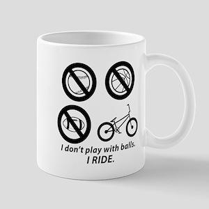 I don't play with balls--BMX Mugs