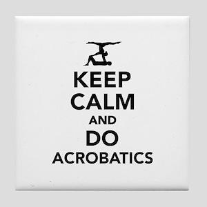 Keep calm and do Acrobatics Tile Coaster