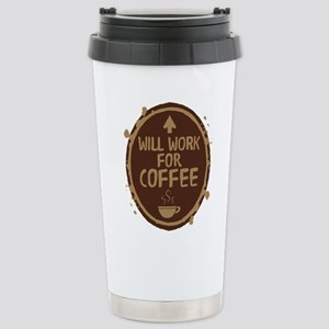 Will Work for Coffee Stainless Steel Travel Mug
