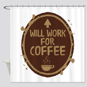 Will Work for Coffee Shower Curtain