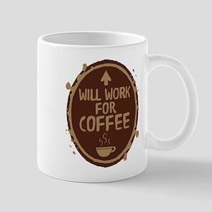 Will Work for Coffee Mug