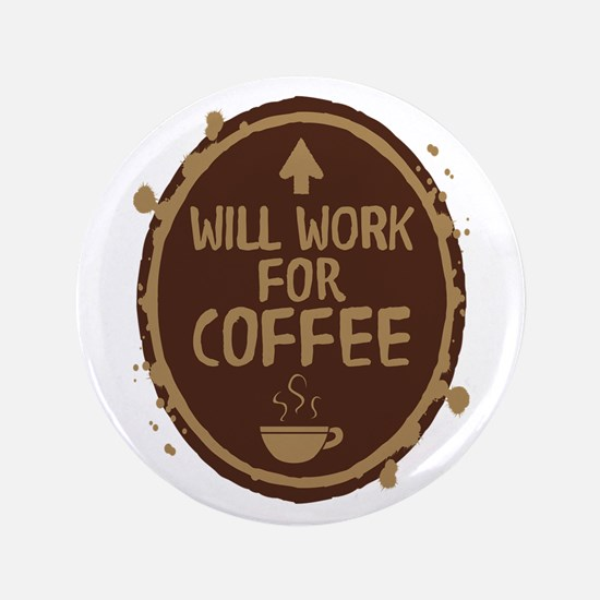 """Will Work for Coffee 3.5"""" Button (100 pack)"""