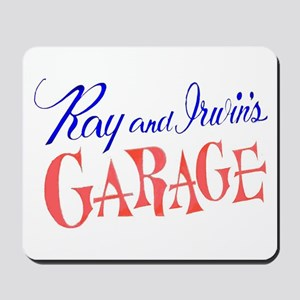Ray & Irwin's Garage Mousepad
