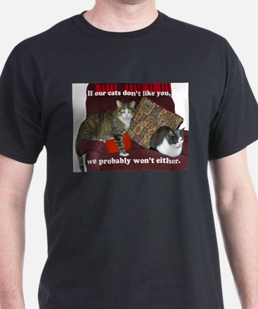 If our cats don't like you... T-Shirt