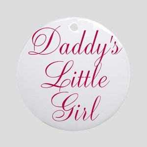 Daddys Little Girl in Pink Round Ornament
