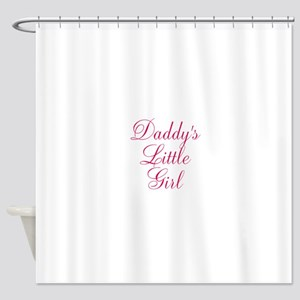 Daddys Little Girl in Pink Shower Curtain