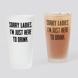 Sorry Ladies Drinking Glass