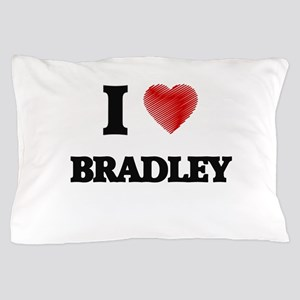 I love Bradley Pillow Case