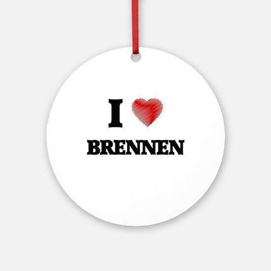 I love Brennen Round Ornament