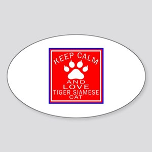 Keep Calm And Tiger siamese Cat Sticker (Oval)