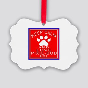 Keep Calm And Pixie-Bob Cat Picture Ornament