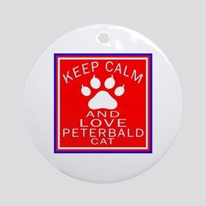 Keep Calm And Peterbald Cat Round Ornament
