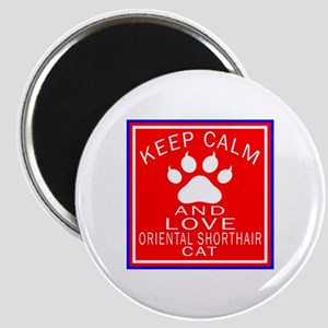 Keep Calm And Oriental Shorthair Cat Magnet